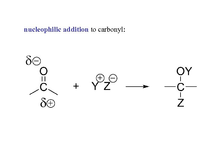 nucleophilic addition to carbonyl: