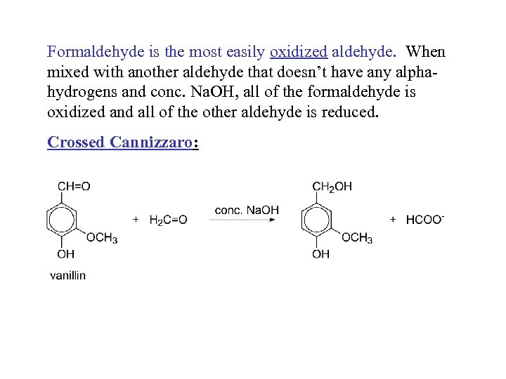 Formaldehyde is the most easily oxidized aldehyde. When mixed with another aldehyde that doesn't