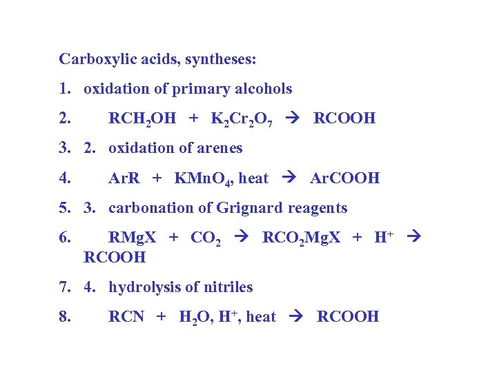 Carboxylic acids, syntheses: 1. oxidation of primary alcohols 2. RCH 2 OH + K