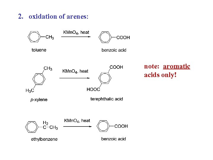 2. oxidation of arenes: note: aromatic acids only!