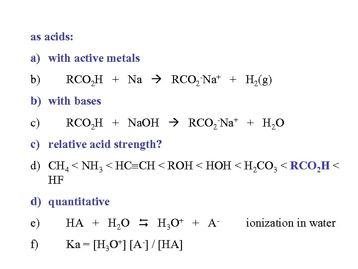 as acids: a) with active metals b) RCO 2 H + Na RCO 2
