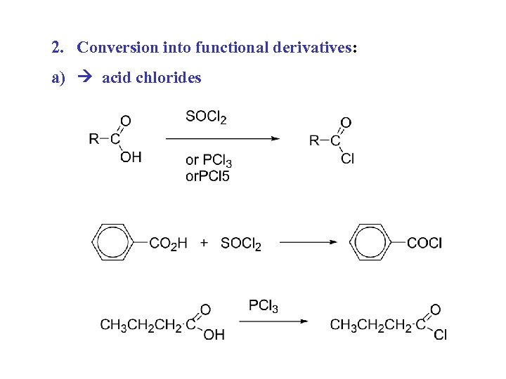 2. Conversion into functional derivatives: a) acid chlorides
