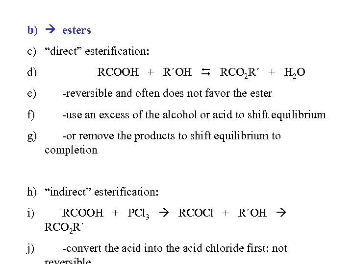 "b) esters c) ""direct"" esterification: d) RCOOH + R´OH RCO 2 R´ + H"