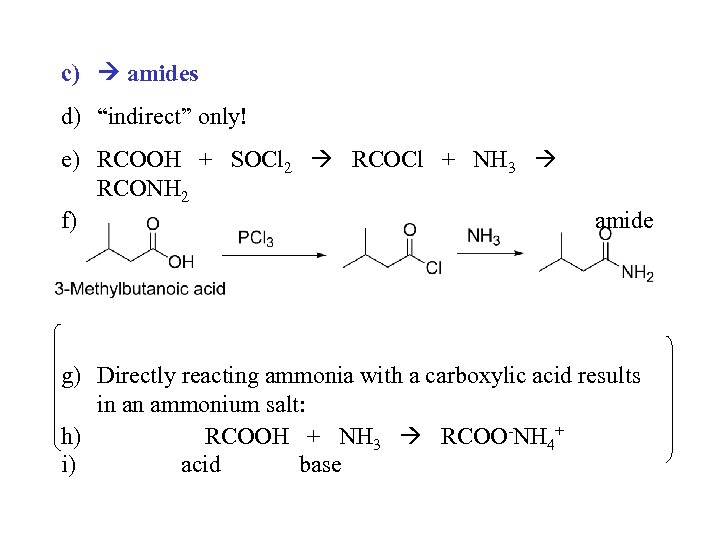 "c) amides d) ""indirect"" only! e) RCOOH + SOCl 2 RCOCl + NH 3"