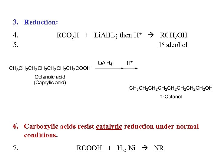 3. Reduction: 4. 5. RCO 2 H + Li. Al. H 4; then H+