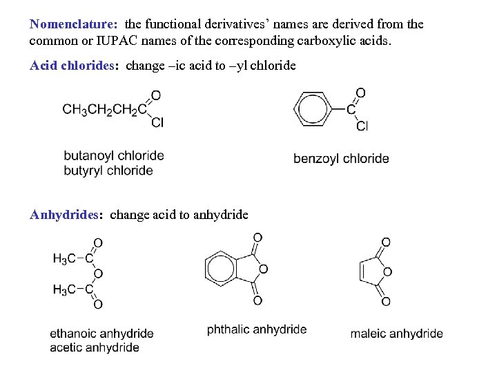 Nomenclature: the functional derivatives' names are derived from the common or IUPAC names of