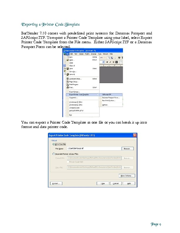 Exporting a Printer Code Template Bar. Tender 7. 10 comes with predefined print systems