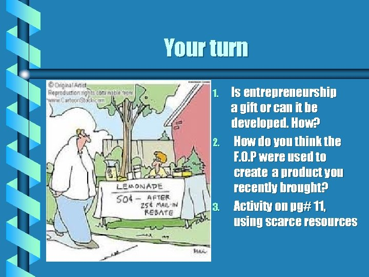 Your turn 1. 2. 3. Is entrepreneurship a gift or can it be developed.