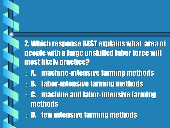 2. Which response BEST explains what area of people with a large unskilled labor