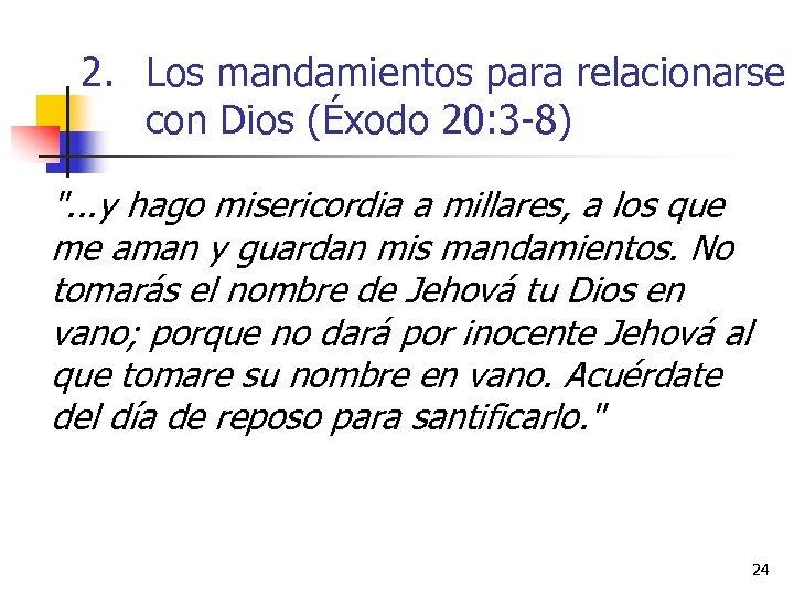 2. Los mandamientos para relacionarse con Dios (Éxodo 20: 3 -8)