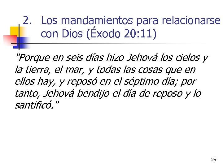 2. Los mandamientos para relacionarse con Dios (Éxodo 20: 11)