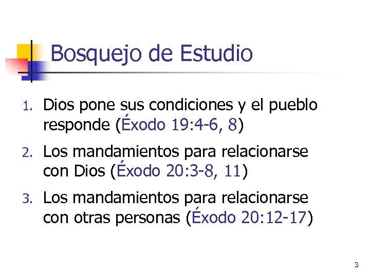 Bosquejo de Estudio 1. Dios pone sus condiciones y el pueblo responde (Éxodo 19: