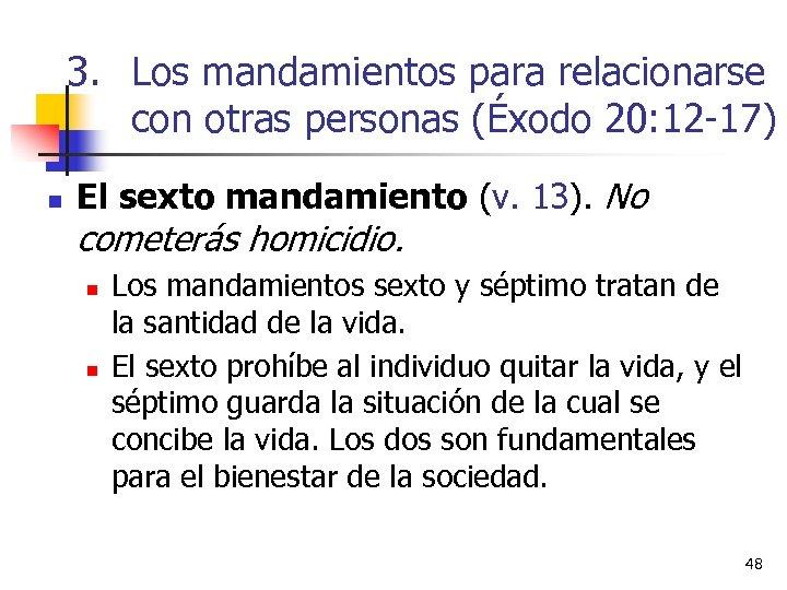 3. Los mandamientos para relacionarse con otras personas (Éxodo 20: 12 -17) n El