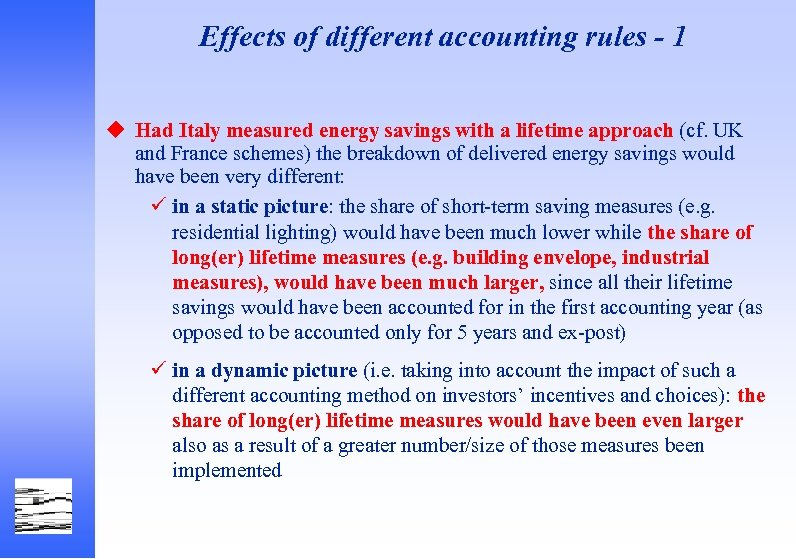 Effects of different accounting rules - 1 u Had Italy measured energy savings with