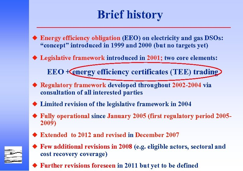 "Brief history u Energy efficiency obligation (EEO) on electricity and gas DSOs: ""concept"" introduced"
