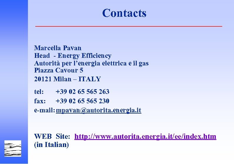Contacts Marcella Pavan Head - Energy Efficiency Autorità per l'energia elettrica e il gas