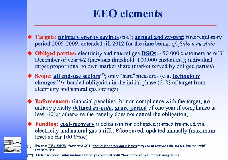 EEO elements u Targets: primary energy savings (toe); annual and ex-post; first regulatory period