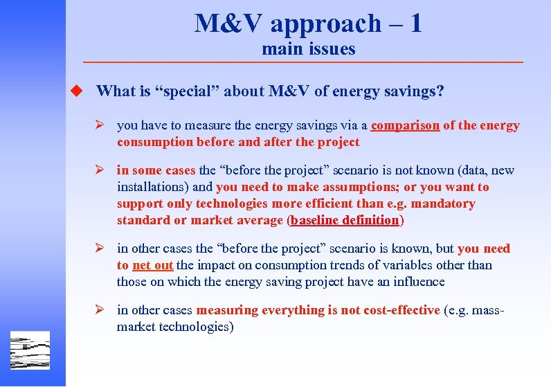 "M&V approach – 1 main issues u What is ""special"" about M&V of energy"