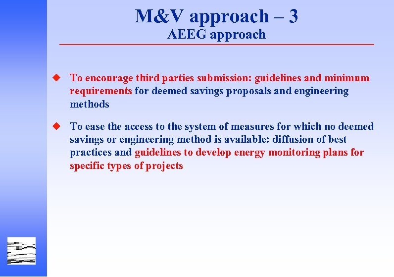M&V approach – 3 AEEG approach u To encourage third parties submission: guidelines and