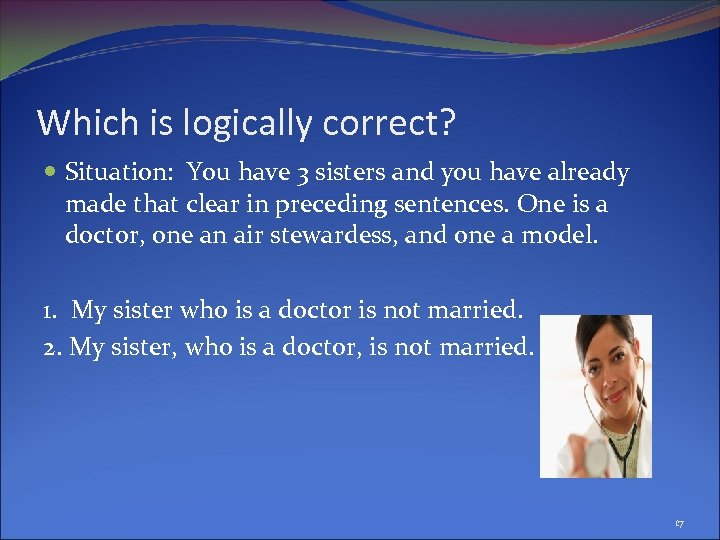 Which is logically correct? Situation: You have 3 sisters and you have already made