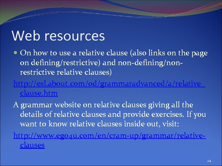 Web resources On how to use a relative clause (also links on the page