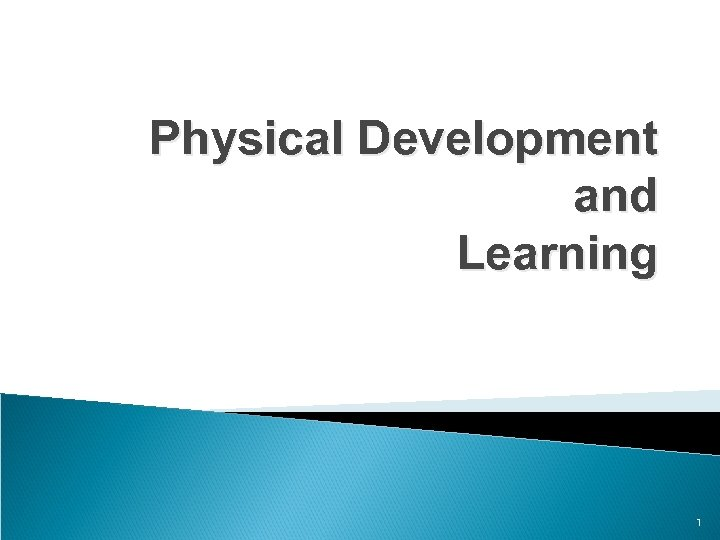 Physical Development and Learning 1