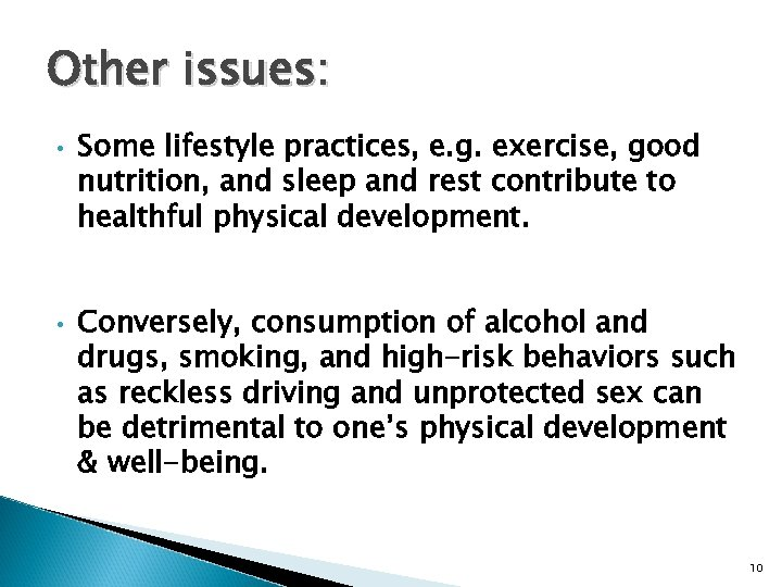 Other issues: • • Some lifestyle practices, e. g. exercise, good nutrition, and sleep