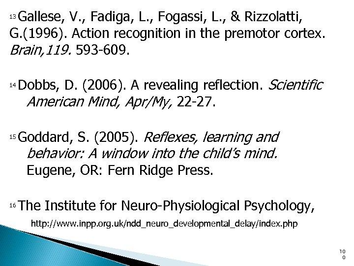 Gallese, V. , Fadiga, L. , Fogassi, L. , & Rizzolatti, G. (1996). Action