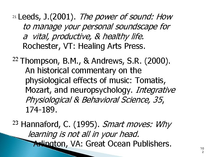 21 Leeds, J. (2001). The power of sound: How to manage your personal soundscape