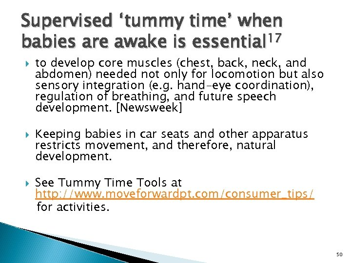 Supervised 'tummy time' when babies are awake is essential 17 to develop core muscles