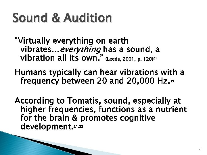 "Sound & Audition ""Virtually everything on earth vibrates…everything has a sound, a vibration all"