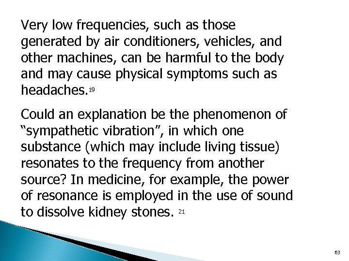 Very low frequencies, such as those generated by air conditioners, vehicles, and other machines,