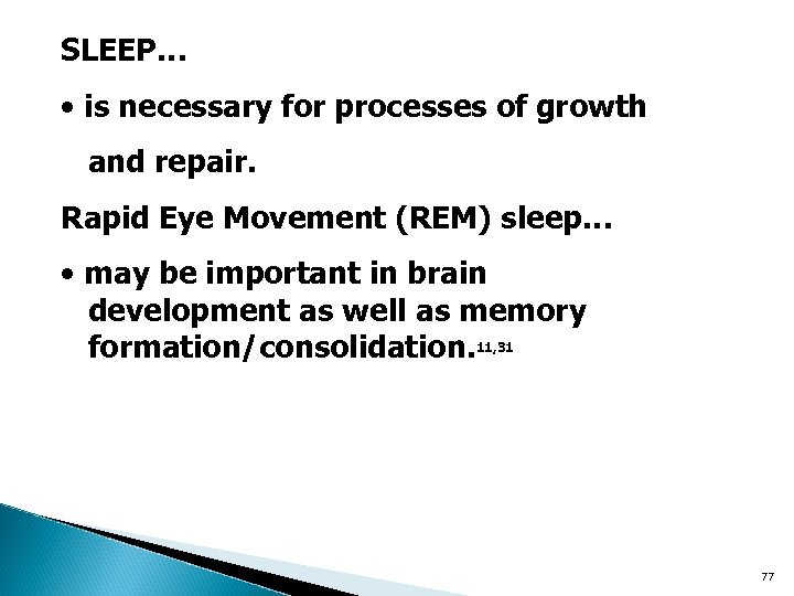 SLEEP… • is necessary for processes of growth and repair. Rapid Eye Movement (REM)