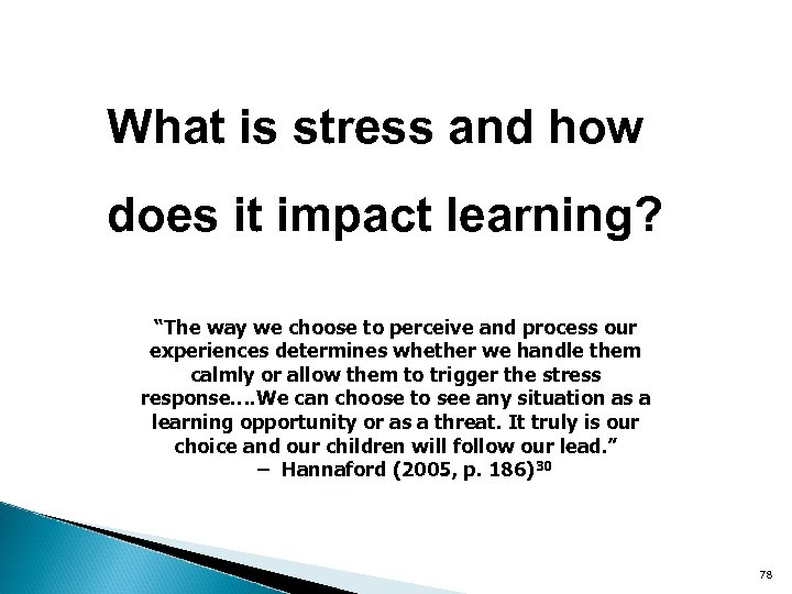 "What is stress and how does it impact learning? ""The way we choose to"
