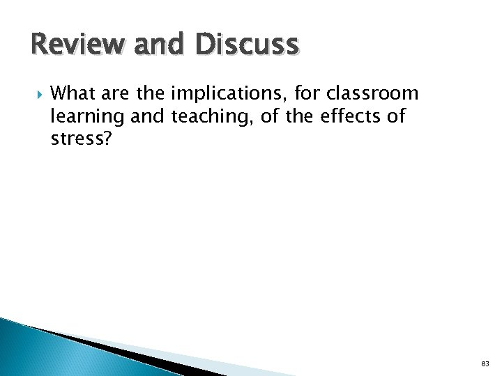 Review and Discuss What are the implications, for classroom learning and teaching, of the