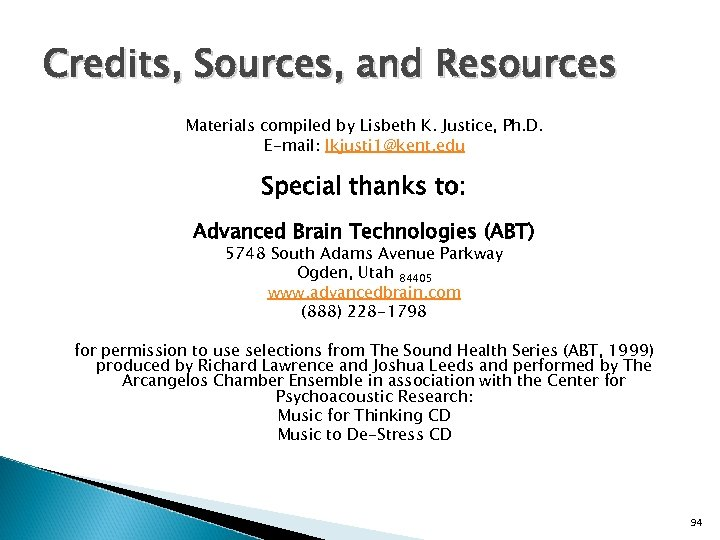 Credits, Sources, and Resources Materials compiled by Lisbeth K. Justice, Ph. D. E-mail: lkjusti