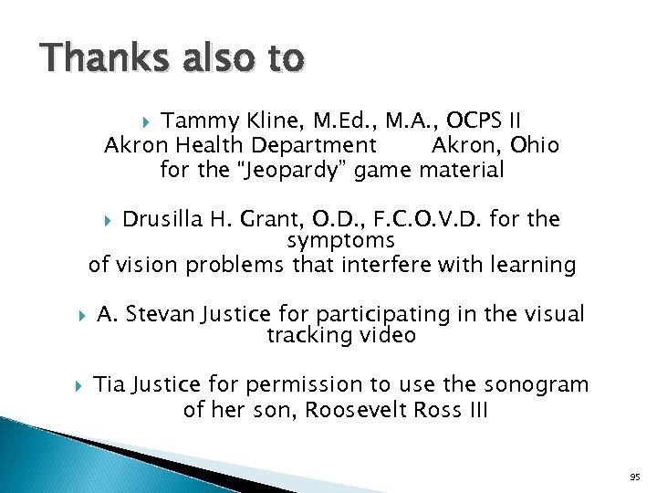 Thanks also to Tammy Kline, M. Ed. , M. A. , OCPS II Akron