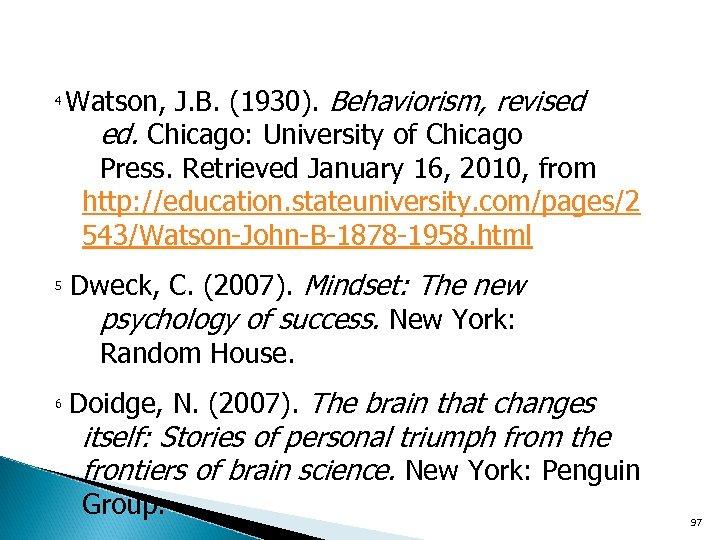 4 5 Watson, J. B. (1930). Behaviorism, revised ed. Chicago: University of Chicago Press.
