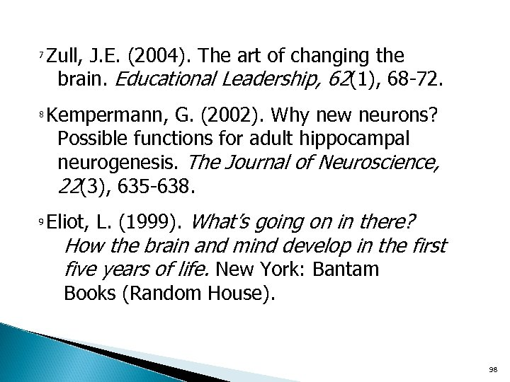 Zull, J. E. (2004). The art of changing the brain. Educational Leadership, 62(1), 68