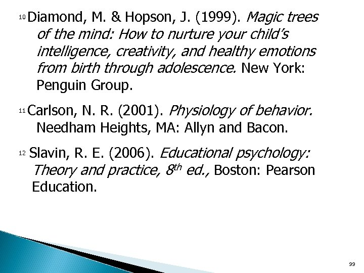 10 Diamond, M. & Hopson, J. (1999). Magic trees of the mind: How to