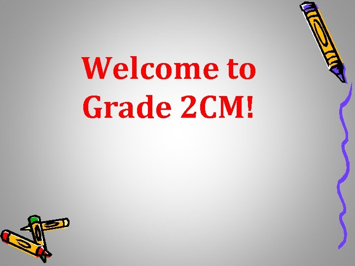 Welcome to Grade 2 CM!