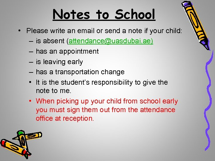 Notes to School • Please write an email or send a note if your