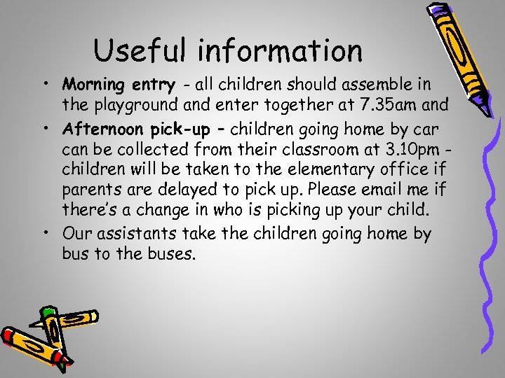 Useful information • Morning entry - all children should assemble in the playground and