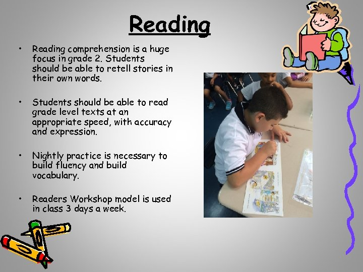 Reading • Reading comprehension is a huge focus in grade 2. Students should be