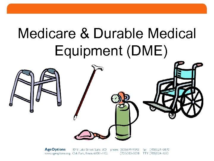 Medicare & Durable Medical Equipment (DME) 12