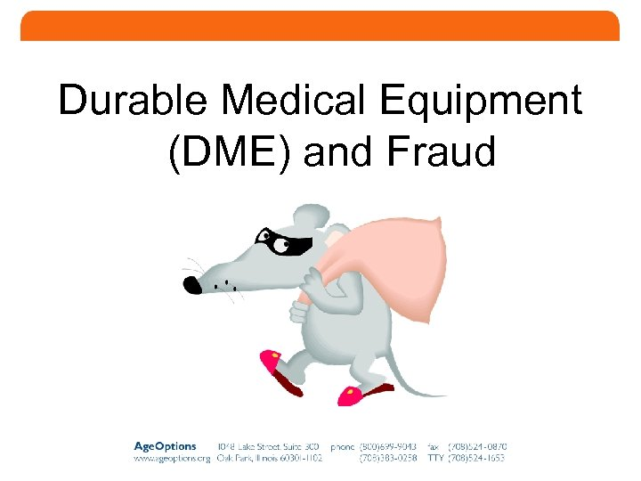 Durable Medical Equipment (DME) and Fraud 24
