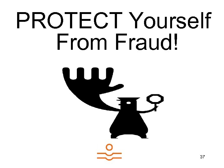 PROTECT Yourself From Fraud! 37