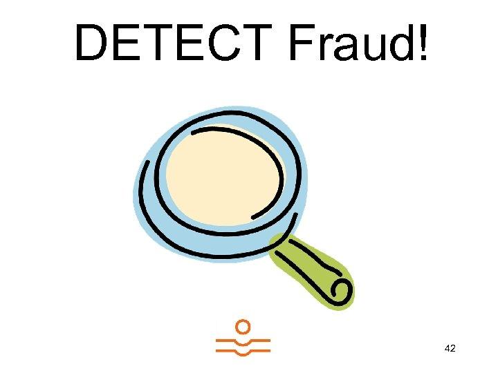 DETECT Fraud! 42