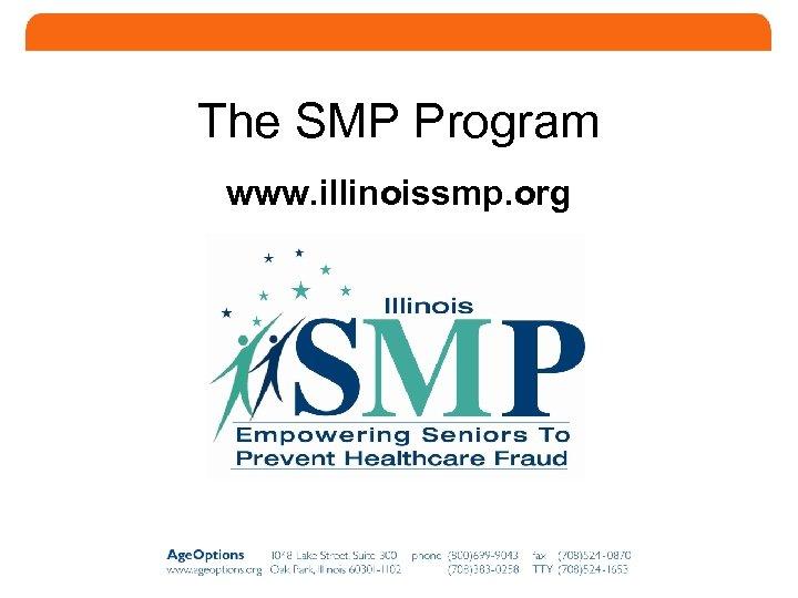 The SMP Program www. illinoissmp. org 8