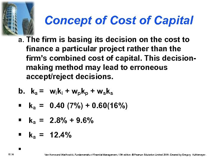 Concept of Cost of Capital a. The firm is basing its decision on the
